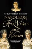 Hibbert, Christopher: Napoleon : His Wives and Women