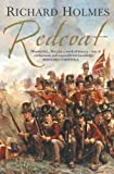 Holmes, Richard: Redcoat: The British Soldier in the Age of Horse and Musket
