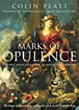 Platt, Colin: Marks of Opulence: The Why, When And Where of Western Art 1000-1900 Ad