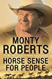 Roberts, Monty: Horse Sense for People