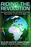 Heller, Robert: Riding the Revolution : How Businesses Can and Must Transform Themselves to Win the E-Wars
