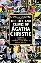 The Life and Crimes of Agatha Christie by…