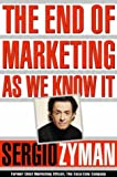 Zyman, Sergio: The End of Marketing As We Know It