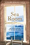 Nicolson, Adam: Sea Room : An Island Life