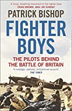 Fighter Boys: Saving Britain 1940 by Patrick…