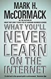 McCormack, Mark H.: What You'll Never Learn on the Internet