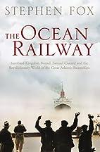 The Ocean Railway: Isambard Kingdom Brunel,…