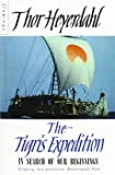 Heyerdahl, Thor: The Tigris Expedition: In Search of Our Beginnings