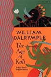 William Dalrymple: The Age of Kali: Travels and Encounters in India