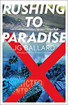 Rushing to Paradise by J. G. Ballard