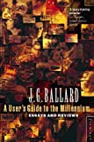 Ballard, J. G.: A User's Guide to the Millennium: Essays and Reviews