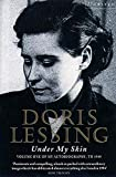Lessing, Doris: Under My Skin Volume of My Autobiography