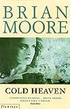 BRIAN MOORE: Cold Heaven