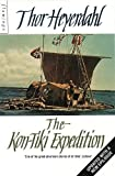 Heyerdahl, Thor: The Kon-Tiki Expedition: By Raft Across the South Seas