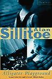 Sillitoe, Alan: Alligator Playground