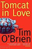 O'Brien, Tim: Tomcat in Love
