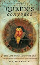 The Queen's Conjuror by Benjamin Woolley