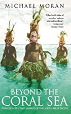 Beyond the Coral Sea: Travels in the Old&hellip;