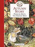 Barklem, Jill: Autumn Story: Primrose Meets the Harvest Mice (Brambly Hedge)