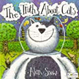 Snow, Alan: Truth About Cats