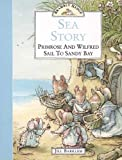 Barklem, Jill: Sea Story: Primerose and Wilfred Sail to Sandy Bay (Brambly Hedge)
