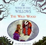 Grahame, Kenneth: The Wild Wood (Wind in the Willows)