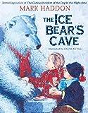 Haddon, Mark: The Ice Bear's Cave