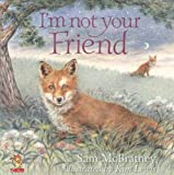 McBratney, Sam: I'm Not Your Friend