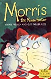 Vivian French: Morris the Mousehunter (Yellow Storybooks)