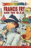 McBratney, Sam: Francis Fry and the O.T.G. (Colour Jets)