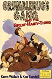Wallace, Karen: Grumblerug's Gang and the Great-hairy-thing (Collins Yellow Storybook) (Collins Yellow Storybooks)