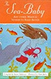 Dickinson, Susan: The Sea-Baby and Other Magical Stories to Read Aloud (Collins Story Collection)