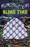 Haynes, Betsy: Slime Time (Bone Chillers, No 10)