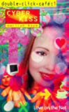Kaye, Marilyn: Cyber Kiss: Love on the Net (Double Click Cafe) (v. 1)