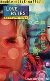 Kaye, Marilyn: Love Bytes: Love on the Net (Double Click Cafe) (v. 2)