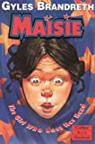 Brandreth, Gyles: Maisie, The Girl Who Lost Her Head