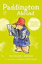 Paddington Abroad by Michael Bond