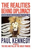 Paul Kennedy: The Realities Behind Diplomacy, Background Influences on British External Policy, 1865 - 1980