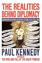 The Realities Behind Diplomacy: Background…