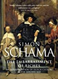 Schama, Simon: The Embarrassment of Riches : An Interpretation of Dutch Culture in the Golden Age