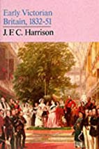 Early Victorian Britain, 1832-51 by J. F. C.…