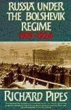 Pipes, Richard: Russia under the Bolshevik Regime, 1919-1924