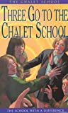 Brent-Dyer, Elinor: Three Go to the Chalet School