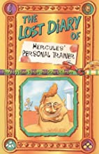 The Lost Diary of Hercules' Personal Trainer…