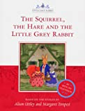 Dickinson, Susan: The Squirrel, the Hare and the Little Grey Rabbit