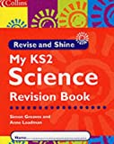 Simon Greaves: Science KS2: Children's Book (Revise & Shine)