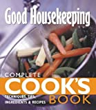 Ingram, Christine: Good Housekeeping Complete Cook's Book