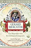 Taylor, Andrew: The World of Gerard Mercator : The Mapmaker Who Revolutionised Geography