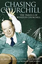 Chasing Churchill: The Travels of Winston…