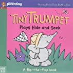 Tiny Trumpet plays hide and seek by Jane…